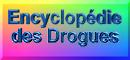 L'Encyclopédie des drogues